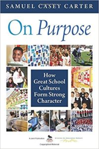 On Purpose: How Great School Cultures Form Strong Character